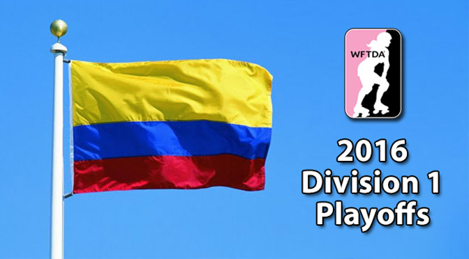 WFTDA 2016 Division 1 Playoffs: Colombia or Columbia?